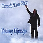 Danny Django Touch The Sky