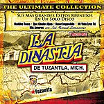 La Dinastia De Tuzantla Mich The Ultimate Collection