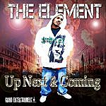 The Element Up Next & Coming