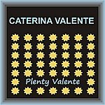Caterina Valente Plenty Valente