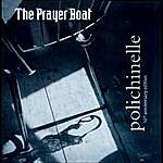 The Prayer Boat Polichinelle 10 Yr Anniversary Edition