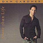 Dan Gardner More Than Life