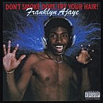 Franklyn Ajaye Don't Smoke Dope, Fry Your Hair