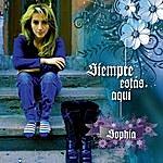 Sophia Siempre Estas Aquí
