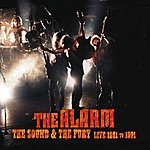 The Alarm The Sound & The Fury 1981-1991