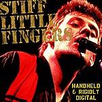 Stiff Little Fingers Handheld & Rigidly Digital