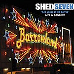 Shed Seven See Youse At The Barras