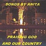 Anita Songs By Anita Praising God & Country