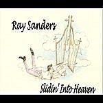 Ray Sanders Slidin' Into Heaven - Single