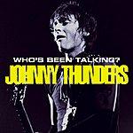 Johnny Thunders Who's Been Talking?