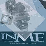 InMe Caught: White Butterfly