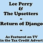Lee Perry & The Upsetters Return Of Django (As Featured On Tv In The Tax Credit Advert)