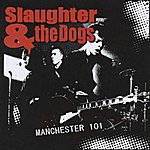 Slaughter & The Dogs Manchester 101