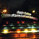 Sonic Cyclone Tales Of Love, Lust And Redemption