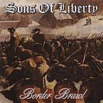Sons Of Liberty Border Brawl