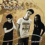 Andy Suzuki 300 Pianos