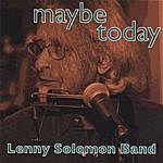 Lenny Solomon Maybe Today