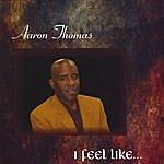 Aaron Thomas I Feel Like