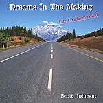 Scott Johnson Dreams In The Making (Life Coaching Edition)