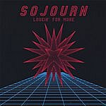 Sojourn Lookin' For More