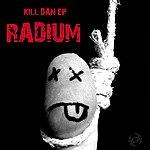 Radium Kill Dan Ep