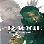 Raoul Charme & Mélodies