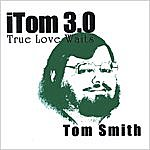 Tom Smith Itom 3.0: True Love Waits