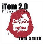 Tom Smith Itom 2.0: Transitions