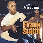 Frank Smith Chasing Chances