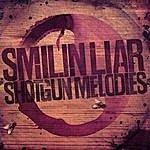 Smilin Liar Shotgun Melodies