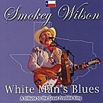 Smokey Wilson White Man's Blues