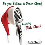 Alex Smith Do You Believe In Santa Claus?