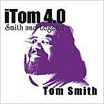 Tom Smith Itom 4.0: Smith And Legend