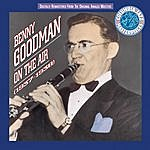 Benny Goodman Benny Goodman On The Air 1937 - 38