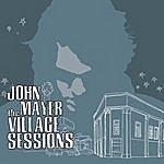 John Mayer The Village Sessions (Acoustic)