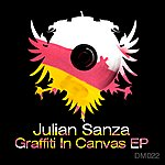 Julian Sanza Graffiti In Canvas Ep