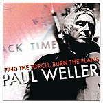 Paul Weller Find The Torch, Burn The Plans (4-Track Maxi-Single)