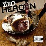 Z-Ro Heroin (Parental Advisory)