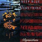 Deep Blue Something Byzantium