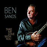Ben Sands Take My Love With You