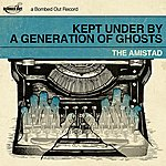 Amistad Kept Under By A Generation Of Ghosts