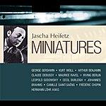 Jascha Heifetz Heifetz, Jascha: Miniatures (1944-1946)