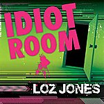 Loz Jones Idiot Room