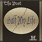 P.O.E.T. Half My Life