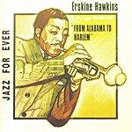 Erskine Hawkins From Alabama To Harlem (1938-1940)