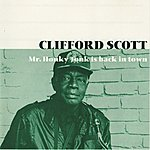 Clifford Scott Mr. Honky Tonk Is Back In Town