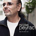 Nicolas Peyrac Ma Vie Est ici