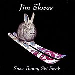Jim Sloves Snow Bunny Ski Freak