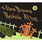 The Slow Poisoner Roadside Altar
