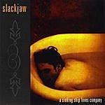 Slackjaw A Sinking Ship Loves Company